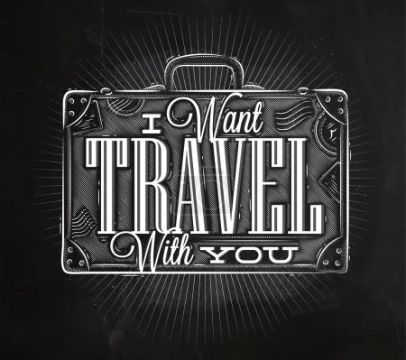 Illustration for Tourist poster with lettering I want travel with you on a suitcase in vintage style chalk on a blackboard - Royalty Free Image
