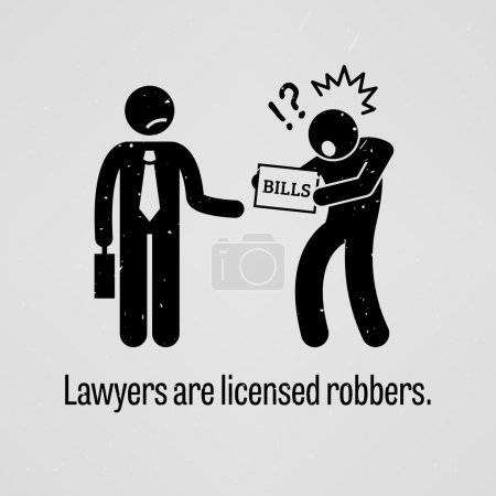 Lawyers are Licensed Robbers