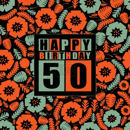 Retro Happy birthday card on floral background. Happy birthday 50 years.