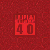 Retro Happy birthday card on floral background Happy birthday 40 years