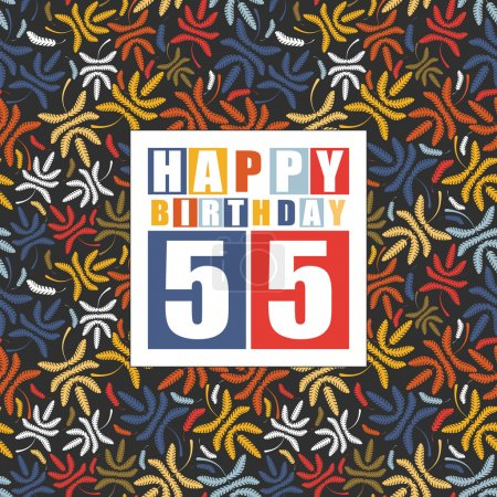 Retro Happy birthday card on floral background. Happy birthday 55 years.
