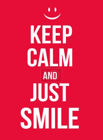 Keep calm and just smile poster