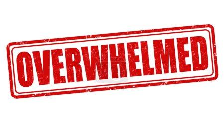 Illustration for Overwhelmed grunge rubber stamp on white background, vector illustration - Royalty Free Image