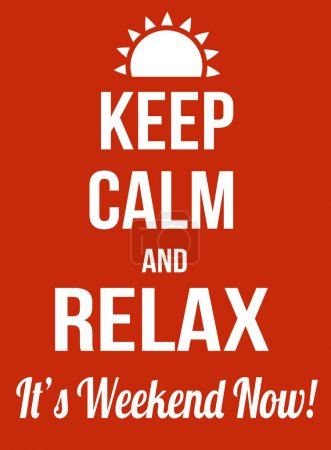 Keep calm and relax, it's weekend now poster