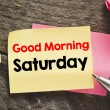 Постер, плакат: Good morning Saturday note