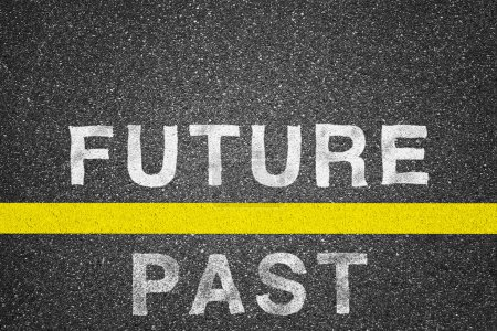 Future and past words over asphalt texture background