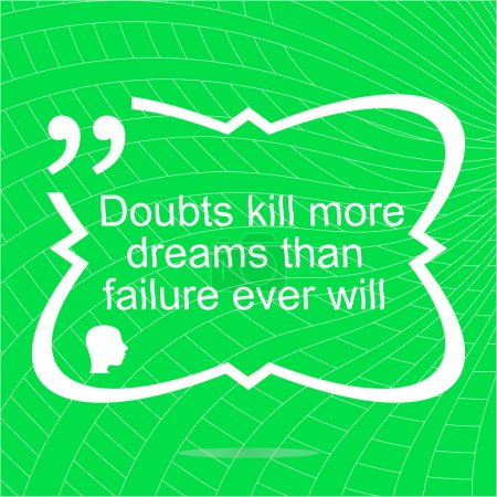 Photo for Inspirational motivational quote. Doubts kill more dreams than failure ever will. Simple trendy design. Positive quote. - Royalty Free Image