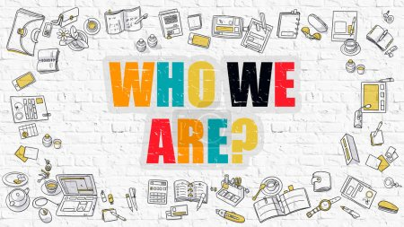 Photo for Who We Are - Multicolor Concept with Doodle Icons Around on White Brick Wall Background. Modern Illustration with Elements of Doodle Design Style - Royalty Free Image