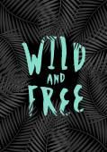 Wild and Free Typographic Design