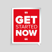 Get started now Inspirational motivational quote