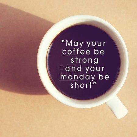 Photo for Inspirational quote on cup of coffee with retro filter effect - Royalty Free Image