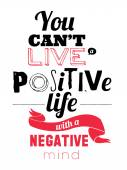 Stylish typographic poster design in hipster -You can't live a positive life with a negative