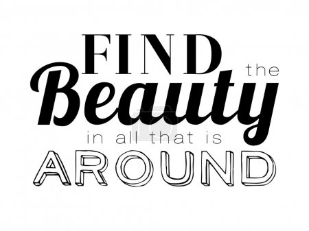 Stylish typographic poster design in hipster style Find the beauty in all that is around.