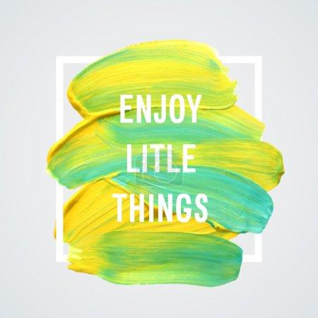 "Motivation poster ""enjoy little things""."