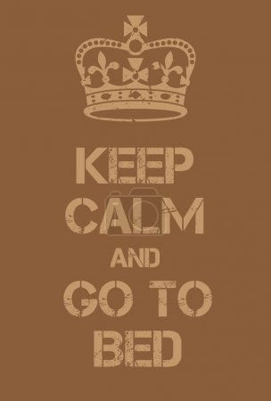 Illustration for Keep Calm and go to bed poster. Adaptation of the famous World War Two motivational poster of Great Britain. - Royalty Free Image