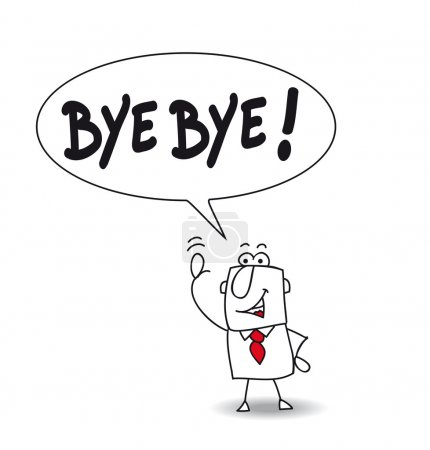 Illustration for This man says bye bye !!! - Royalty Free Image