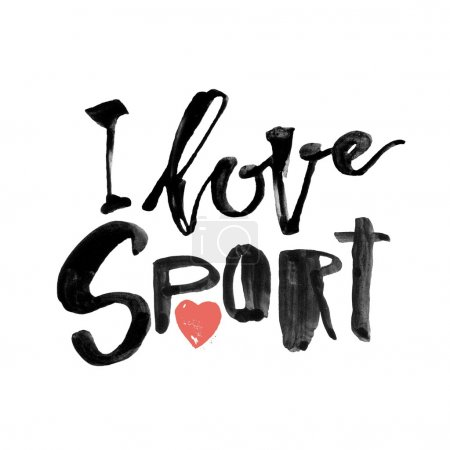 Photo for I love sport. Hand lettering ink drawn motivation poster. Artistic modern brush calligraphy design for a logo, greeting cards, invitations, posters, banners, t-shorts, seasonal greetings illustrations - Royalty Free Image
