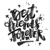 Best friends forever Lettering motivation poster Ink artistic modern brush calligraphy print Handdrawn trendy design for a logo greeting cards invitations banners t-shirts