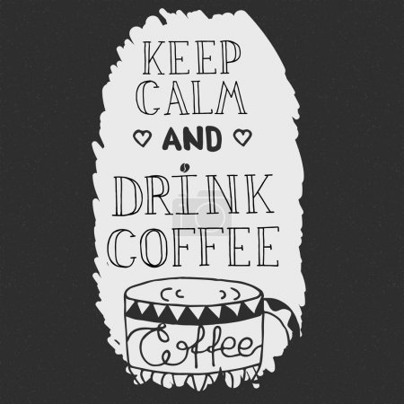 Hand  drawn quote - Keep calm and drink coffee.