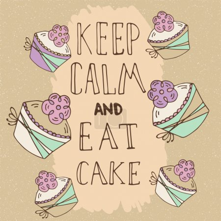 Hand drawn quote - Keep calm and eat cake.