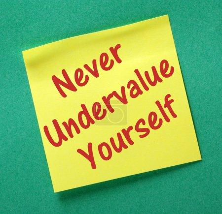 Never Undervalue Yourself