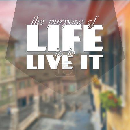 Illustration pour Le but de la vie est de la vivre. Affiche de motivation - image libre de droit
