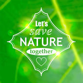 Let's save nature together poster photo realistic vector background