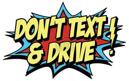 Dont text and drive - pop art speech bubble.