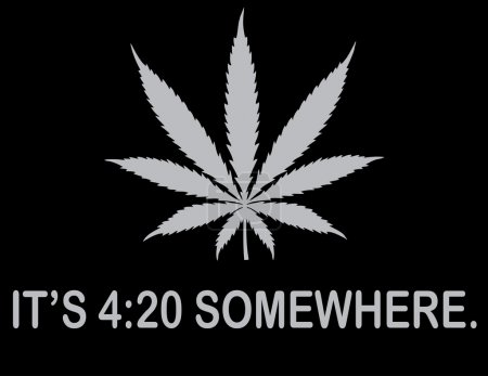 Illustration for It is 4 20 somewhere - phrase with Marijuana leaf on black background, vector - Royalty Free Image
