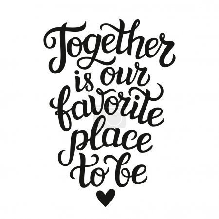 """"""" Together is our favorite place to be"""" poster"""