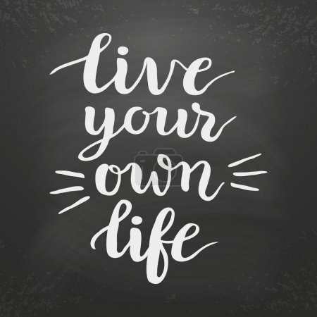 'Live your own life' poster