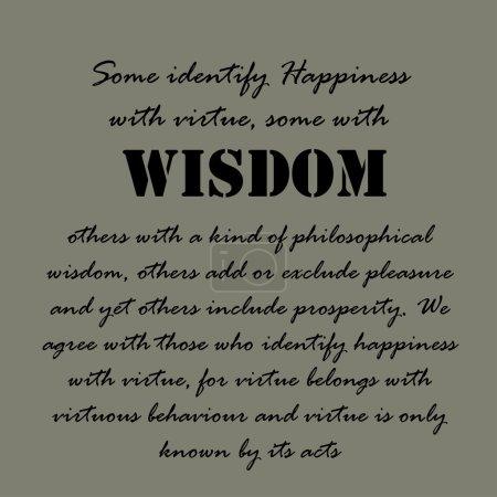 Illustration pour Certains identifient le bonheur avec la vertu, d'autres avec la sagesse pratique, d'autres avec une sorte de sagesse philosophique, d'autres ajoutent ou excluent le plaisir et d'autres encore incluent la prospérité. Nous sommes d'accord avec ceux qui - image libre de droit