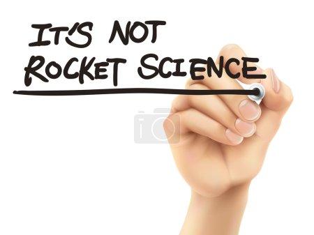 it is not rocket science words written by 3d hand