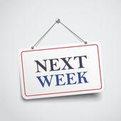next week hanging sign