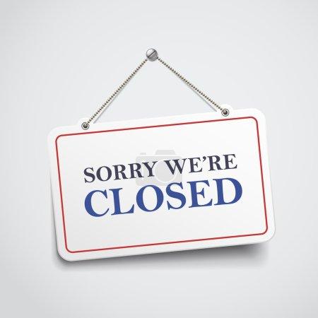Désolé, nous sommes fermés suspendus signe