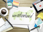 vacationland word written on paper