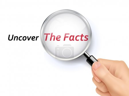 uncover the facts showing through magnifying glass