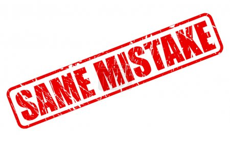 SAME MISTAKE red stamp text on white...