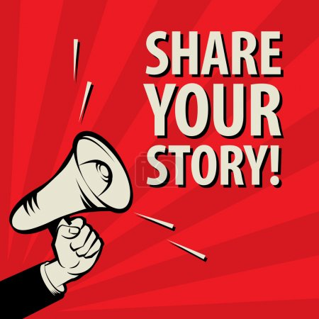 Megaphone Hand, business concept with text Share Your Story!