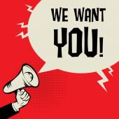 Megaphone Hand business concept with text We Want You
