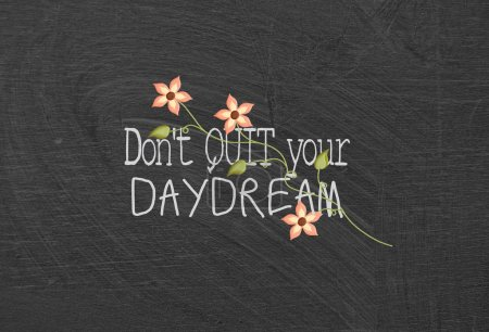 daydream quote with flowers