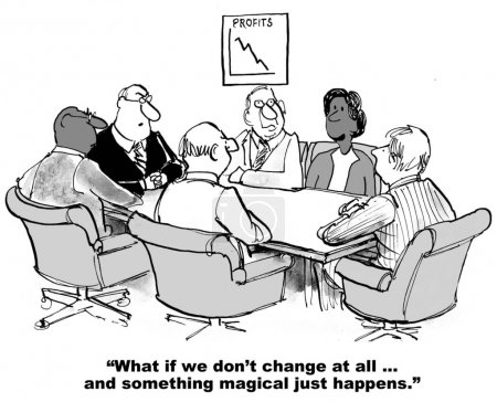 Business cartoon of meeting and african-american businesswoman asks, 'what if we don't change at all... and something magical just happens'.