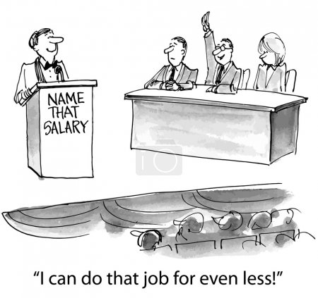 """""""I can do that job for even less!"""""""
