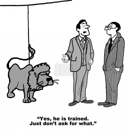 """""""Yes, he is trained. Just don't ask for what."""""""