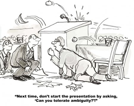 """Illustration for """"Next time, don't start the presentation by asking, 'Can you tolerate ambiguity'."""" - Royalty Free Image"""