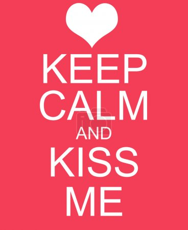 Keep Calm and Kiss Me Red Sign
