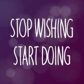 Motivational words concept Vector illustration of words Stop Wishing Start Doing written with handwriting fonts over blurry purple background