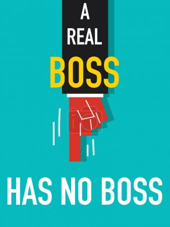 Word A REAL BOSS HAS NO BOSS vector illustration
