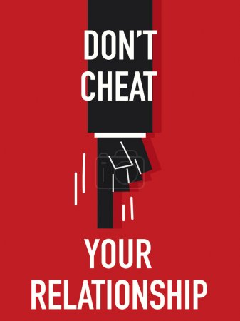 Words DO NOT CHEAT YOUR RELATIONSHIP