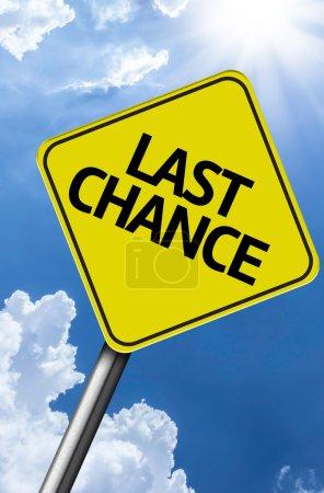 Last Chance creative sign